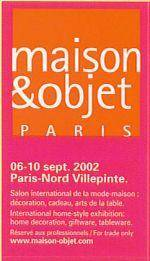Participation au Salon Maison et Objets à PARIS en septembre 2001